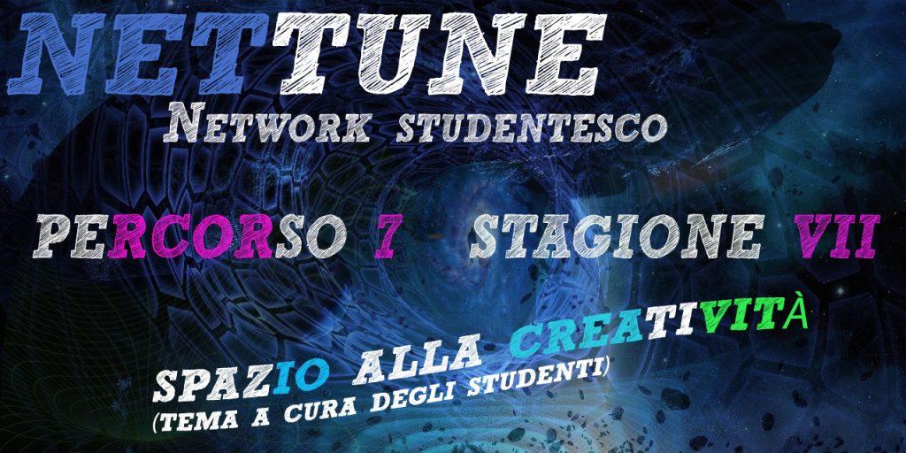 Nettune - Stagione VII - Puntata 7 - Spazio alla creativià (tema a cura degli studenti)