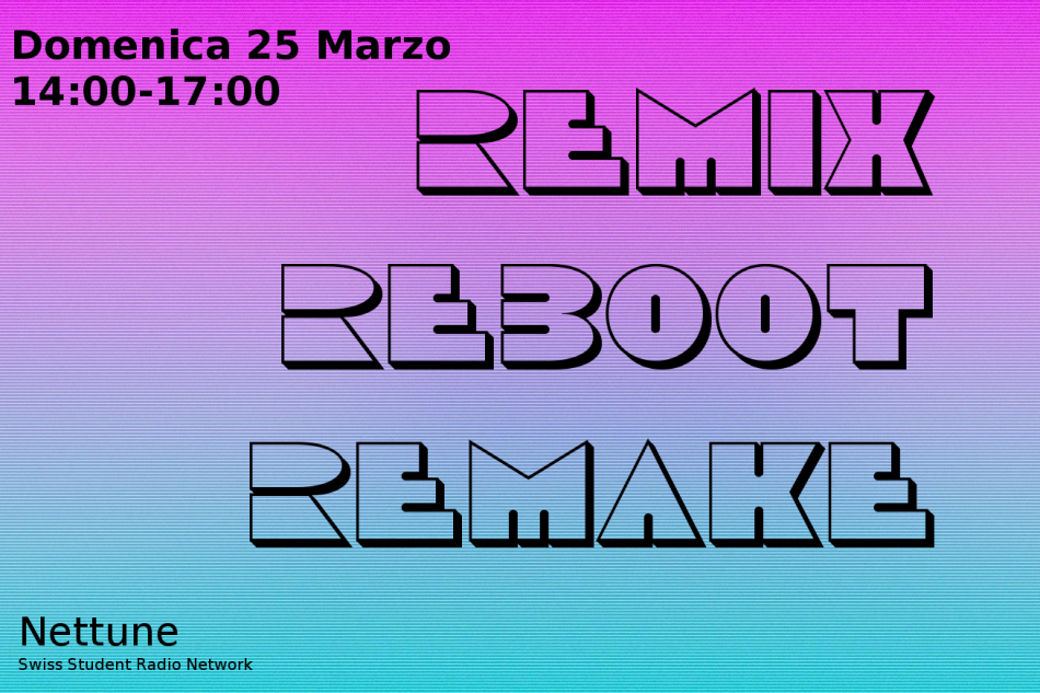 PERCORSO IV – (Ri)generazione – 17/18 |4| Remix Remake Reboot – 25-03-2018